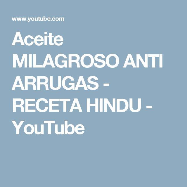 Aceite MILAGROSO ANTI ARRUGAS - RECETA HINDU - YouTube