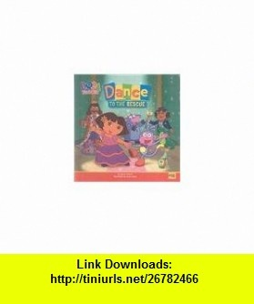 Dance to the Rescue (Dora the Explorer (8x8)) (9780756975869) Laura Driscoll, Dave Aikins, Eric Weiner , ISBN-10: 0756975867  , ISBN-13: 978-0756975869 ,  , tutorials , pdf , ebook , torrent , downloads , rapidshare , filesonic , hotfile , megaupload , fileserve