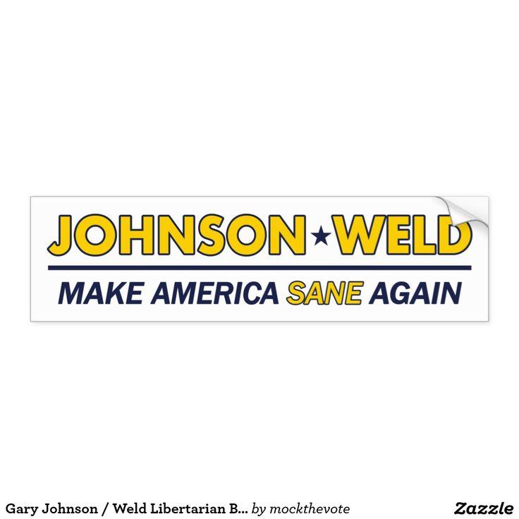 Gary Johnson for President 2016 / Bill Weld for Vice President Libertarian Bumper Sticker - White.    #feelthejohnson #teamgov #livefree #libertarian #neverhillary #nevertrump #crookedhillary #feelthebern #garyjohnson2016 #JohnsonWeld2016 #Election2016 #15for15 #youin