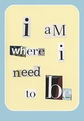 I am where I need to be