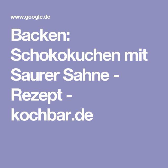 Backen: Schokokuchen Mit Saurer Sahne