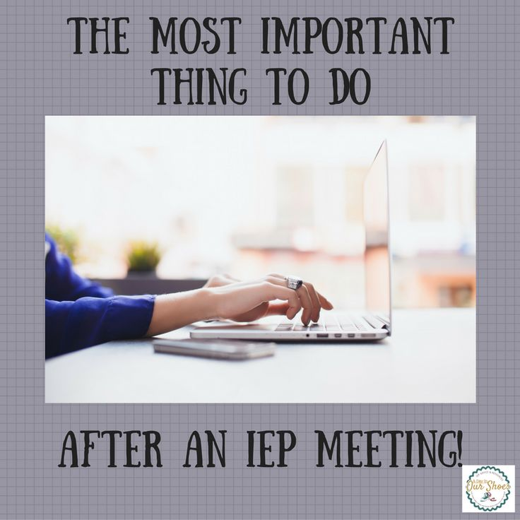 After the IEP meetingwhat you need to