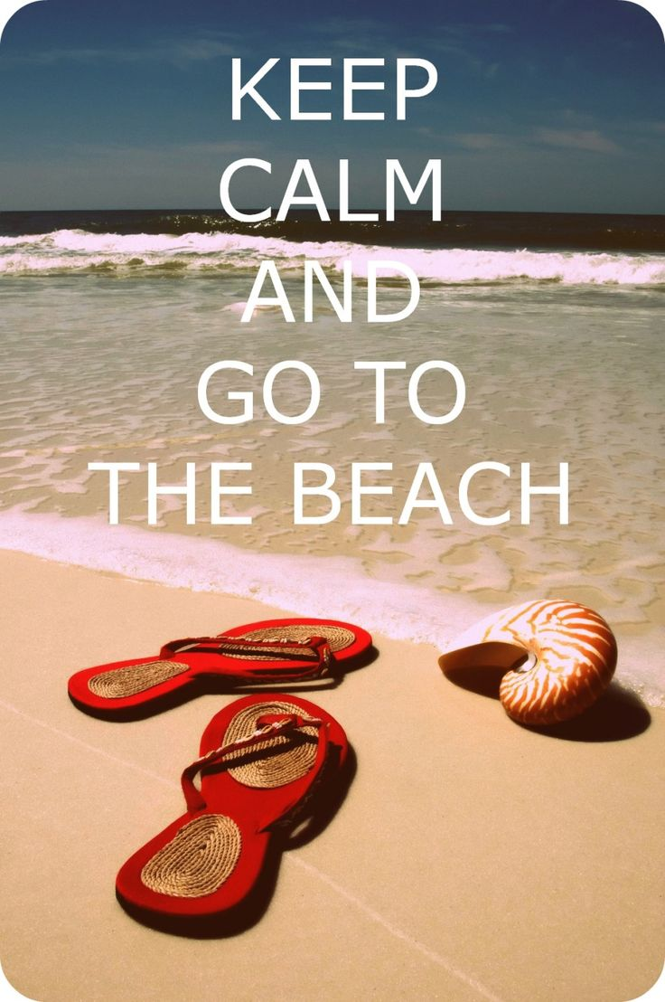 Keep calm and go to the beach! Summer its comin