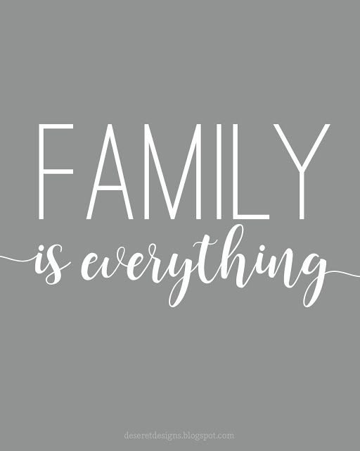 Family is everything. FREE print to download.