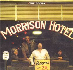 Morrison Hotel - The Doors : Songs, Reviews, Credits, Awards : AllMusic