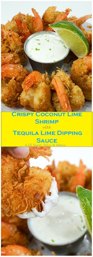 Crispy Coconut Lime Shrimp with Tequila Lime Dipping Sauce -- Lime juice and…