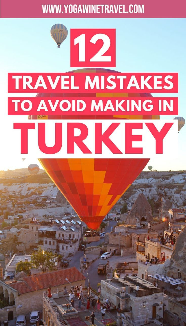 12 Travel Mistakes To Avoid Making If You Re Visiting Turkey For The First Time Yoga Wine Travel Turkey Travel Turkey Travel Guide Travel Mistakes