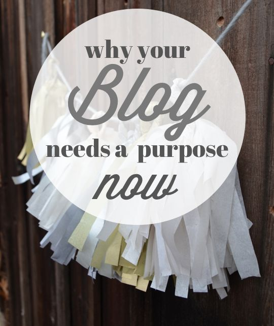 Why your blogs needs a purpose now - every blog deserves a purpose statement www.thenester.com