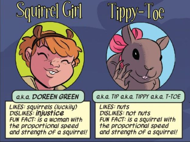 She's got super squirrel powers, and a squirrel sidekick named Tippy-Toe: | The Unbeatable Squirrel Girl Is Your Favorite New Superhero