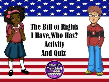 "Review the basic facts of the Bill of Rights with this 24 card ""I have, Who has? activity that can be played whole class, with partners, or individually. There is a quiz that can be given to check student understanding."