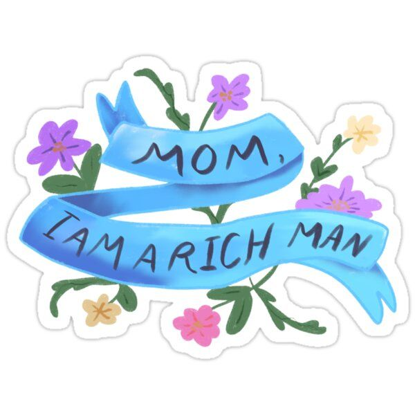 Mom I Am A Rich Man Sticker In 2020 Rich Man Red Bubble Stickers Print Stickers