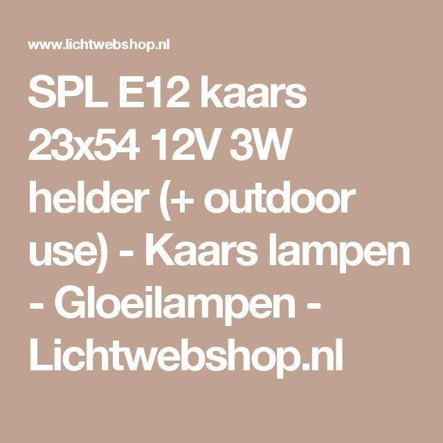 SPL E12 kaars 23x54 12V 3W helder (+ outdoor use) - Kaars lampen - Gloeilampen - Lichtwebshop.nl
