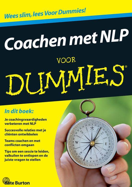 Gelezen dec. 2013: Coachen met NLP voor Dummies, Kate Burton - veel technieken om te coachen. Goed bruikbaar!