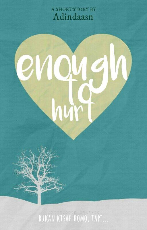 Enough To Hurt // Bloiwi249