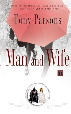 "Man and Wife - Tony Parson.  The sequel to ""Man and Boy"" and another good one from Parsons."