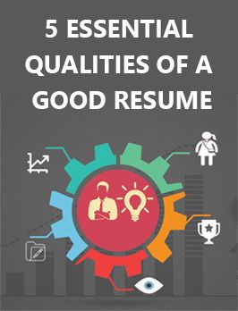 click to read 5 essential qualities of a good resume