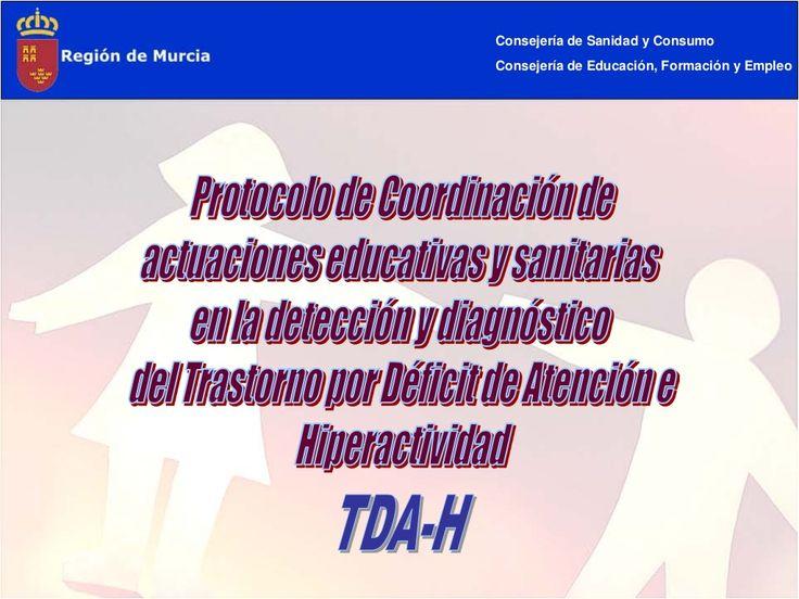 Protocolo tdah carm by Colegio Oficial de Psicólogos de la Región de Murcia via slideshare