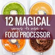 12 Magical Ways To Use A Food Processor