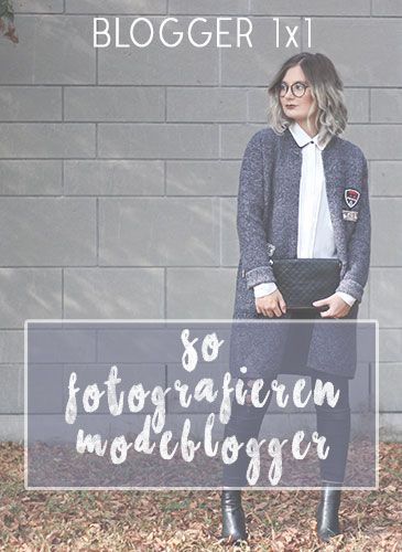 Blogger 1×1: so fotografieren Modeblogger