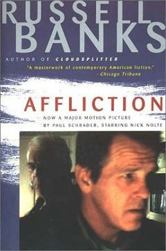 Affliction, by Russell Banks