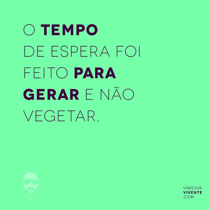 TEMPO | Frases, Vinícius Vivente #pensoque.