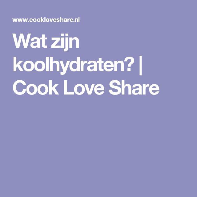 Wat zijn koolhydraten? |       Cook Love Share