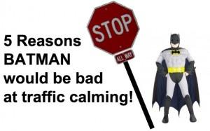 Why batman shouldn't calm traffic..