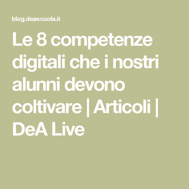 Le 8 competenze digitali che i nostri alunni devono coltivare | Articoli | DeA Live