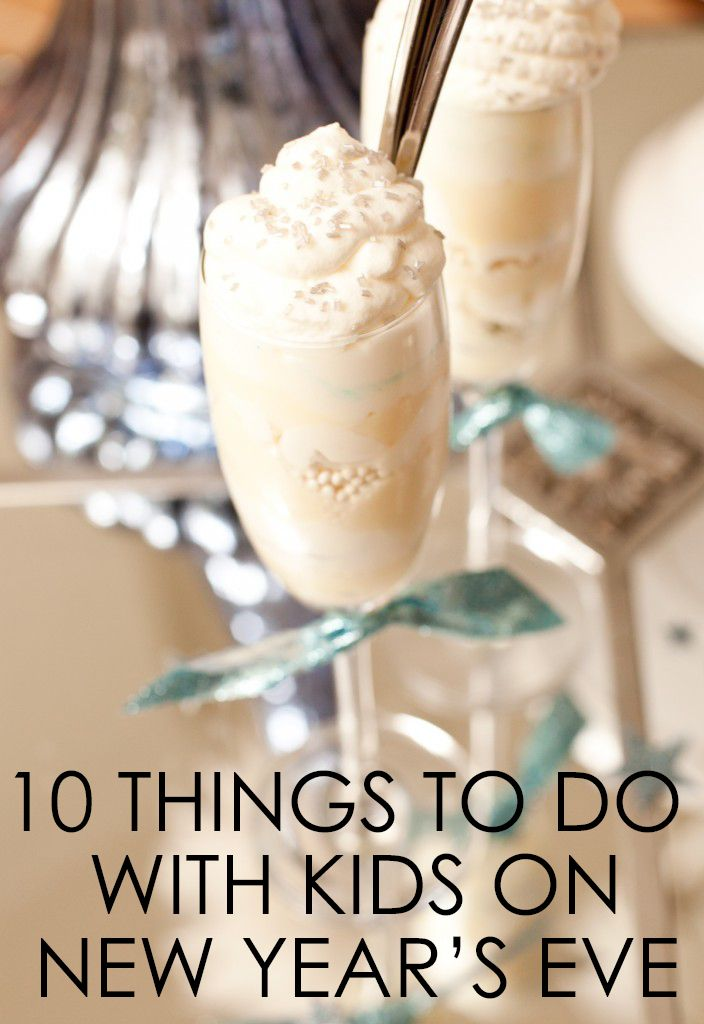 New Years with Kids - 10 ideas to keep the fun alive until midnight!