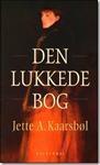 Jette A. Kaarsbøl - Den Lukkede Bog