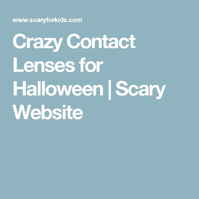 Crazy Contact Lenses for Halloween | Scary Website