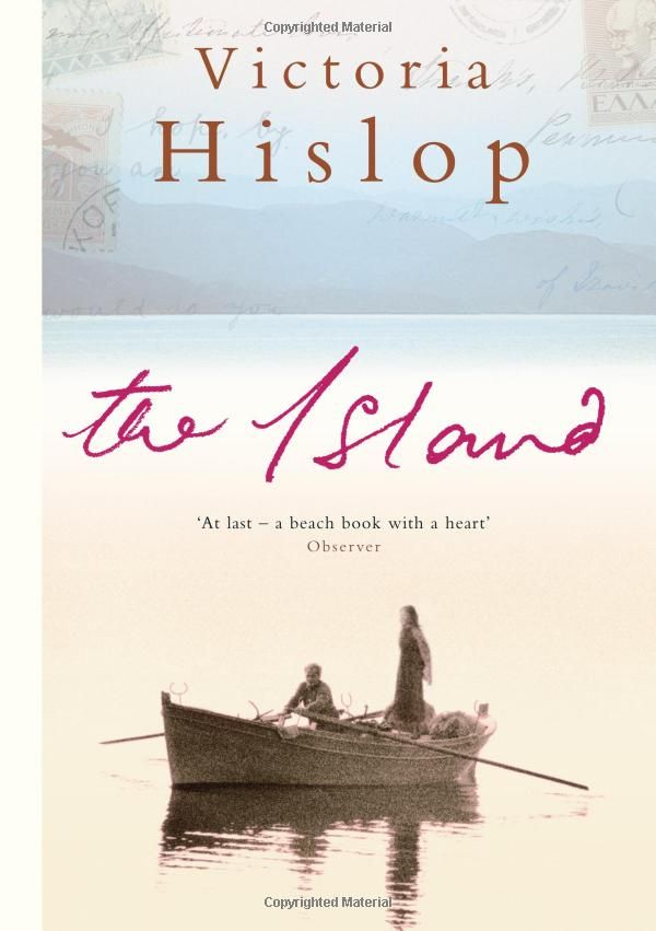 The Island: Victoria Hislop, one of those books that make you want to visit the location and you can read over and over