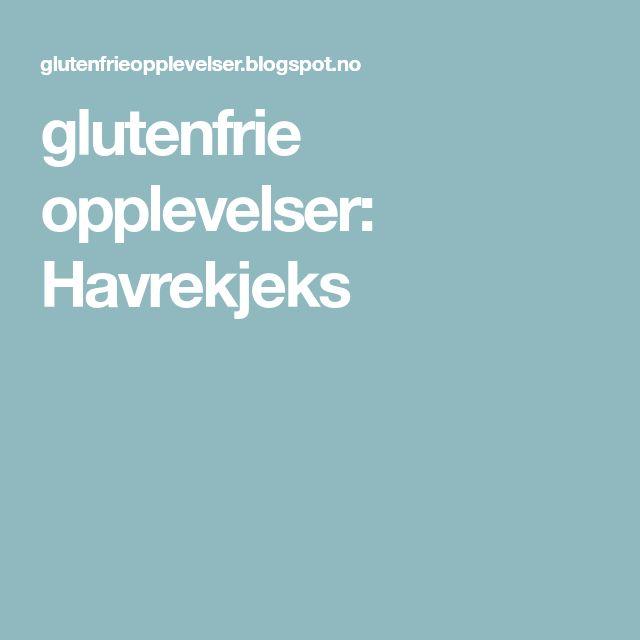 glutenfrie opplevelser: Havrekjeks