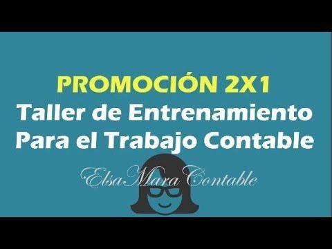 PROMOCIÓN 2 X 1 Taller de Entrenamiento Para el Trabajo Contable SOLO OC...