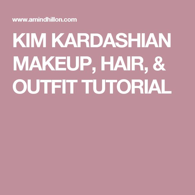 KIM KARDASHIAN MAKEUP, HAIR, & OUTFIT TUTORIAL