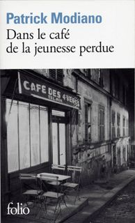 Patrick Modiano, Dans le café de la jeunesse perdue