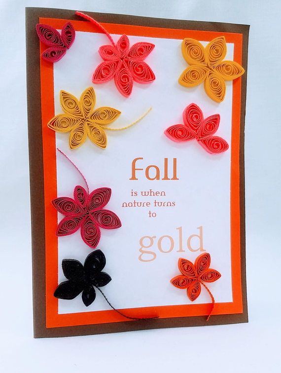Fall is when nature turns to Gold. Autumn Handmade Quilling card. These are handmade greeting cards for fall greetings. Each card has a greeting in it The base of this card is a brown quality stock paper card, layered with orange and white quality paper. The top layer has quilling leafs that nicely stands out with a short message on the front. The card has greeting inside of the card and space for your own greeting or signature. Personalized greeting may be added if you request it in the…