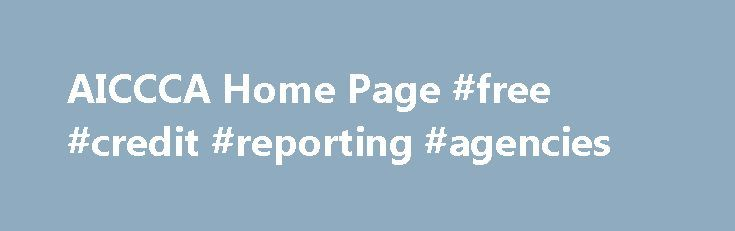 AICCCA Home Page #free #credit #reporting #agencies http://credit.remmont.com/aiccca-home-page-free-credit-reporting-agencies/  #non profit credit counseling # AICCCA, the Most Trusted Name in Credit Counseling The Association of Independent Consumer Credit Counseling Read More...The post AICCCA Home Page #free #credit #reporting #agencies appeared first on Credit.