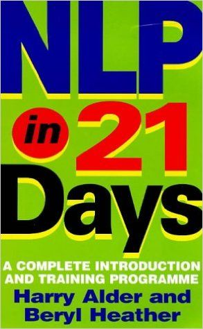 NLP In 21 Days: A complete introduction and training programme: Amazon.co.uk: Dr Harry Alder, Beryl Heather: 9780749920302: Books