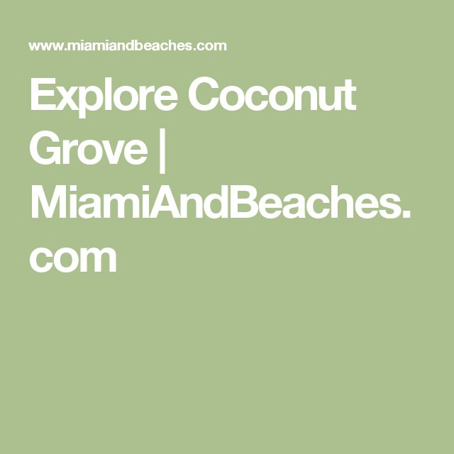 Explore Coconut Grove | MiamiAndBeaches.com