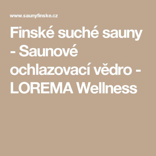 Finské suché sauny - Saunové ochlazovací vědro - LOREMA Wellness