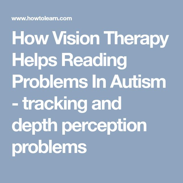 How Vision Therapy Helps Reading Problems In Autism - tracking and depth perception problems