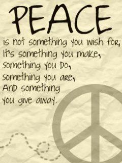 #peace.  Peace begins within, then your home, your community, your country and the world.  If it were that easy.  DB