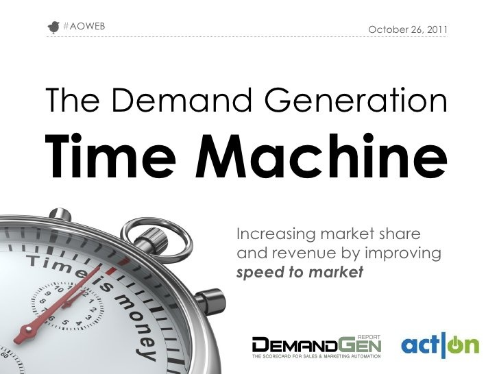 Demand Generation Report Webinar - Time Machine with Mede Analytics by Act-On Software, via Slideshare