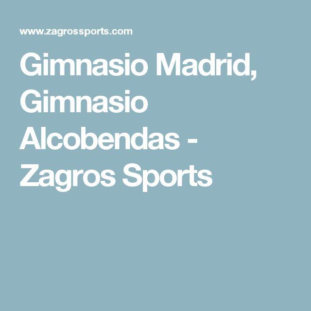 Gimnasio Madrid, Gimnasio Alcobendas - Zagros Sports