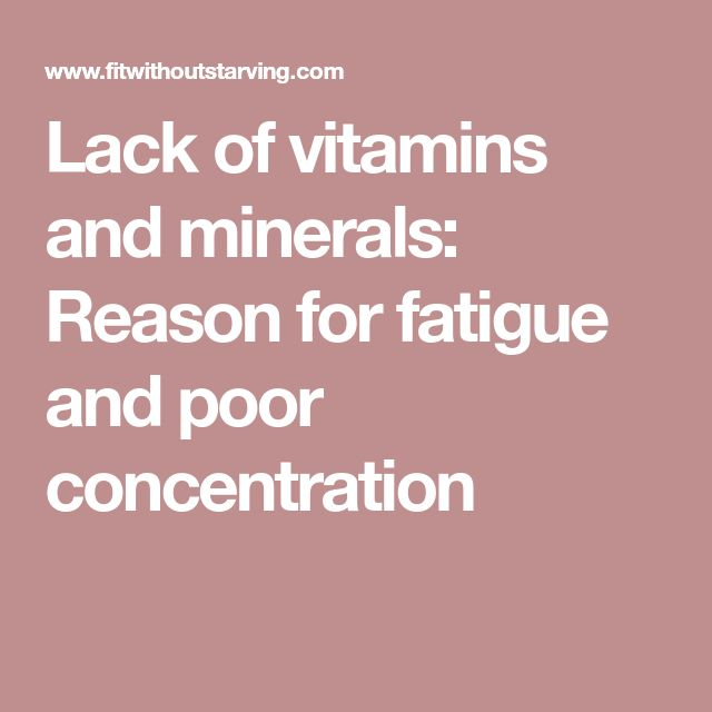 Lack of vitamins and minerals: Reason for fatigue and poor concentration