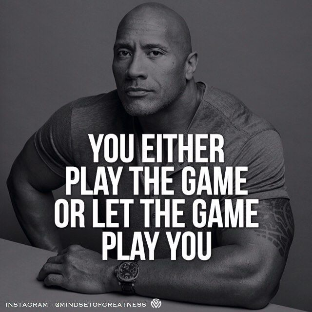via @successjournal You either play the game or let the game play you. You must be responsible for your actions and words 100% of your time. They determine both your present and your future. Game is on 24/7 when you realize that there is no time for bullshit. ______ Photo credits to @therock