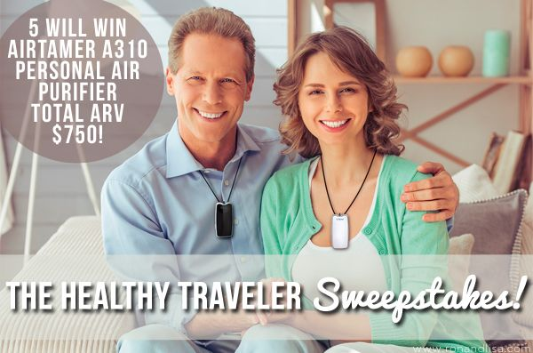 The Healthy Traveler Sweepstakes! Who's ready to win? Five lucky winners will receive: An AirTamer® A310 Personal Air Purifier valued at $149.99 in choice of white or black. (Total ARV: $750.00). Will it be you? Enter NOW & be sure to tell a friend, family member or loved one who could benefit from breathing cleaner air. Sweepstakes ends 10/6/17