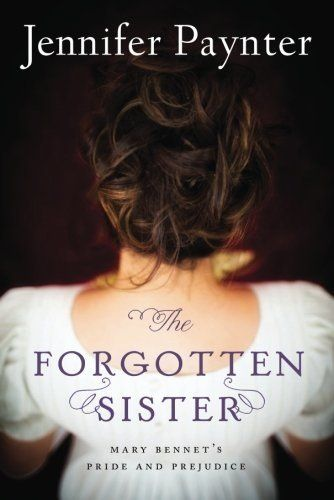 The Forgotten Sister: Mary Bennet's Pride and Prejudice by Jennifer Paynter,http://www.amazon.com/dp/1477848886/ref=cm_sw_r_pi_dp_yIJ4sb051N2YS5XC