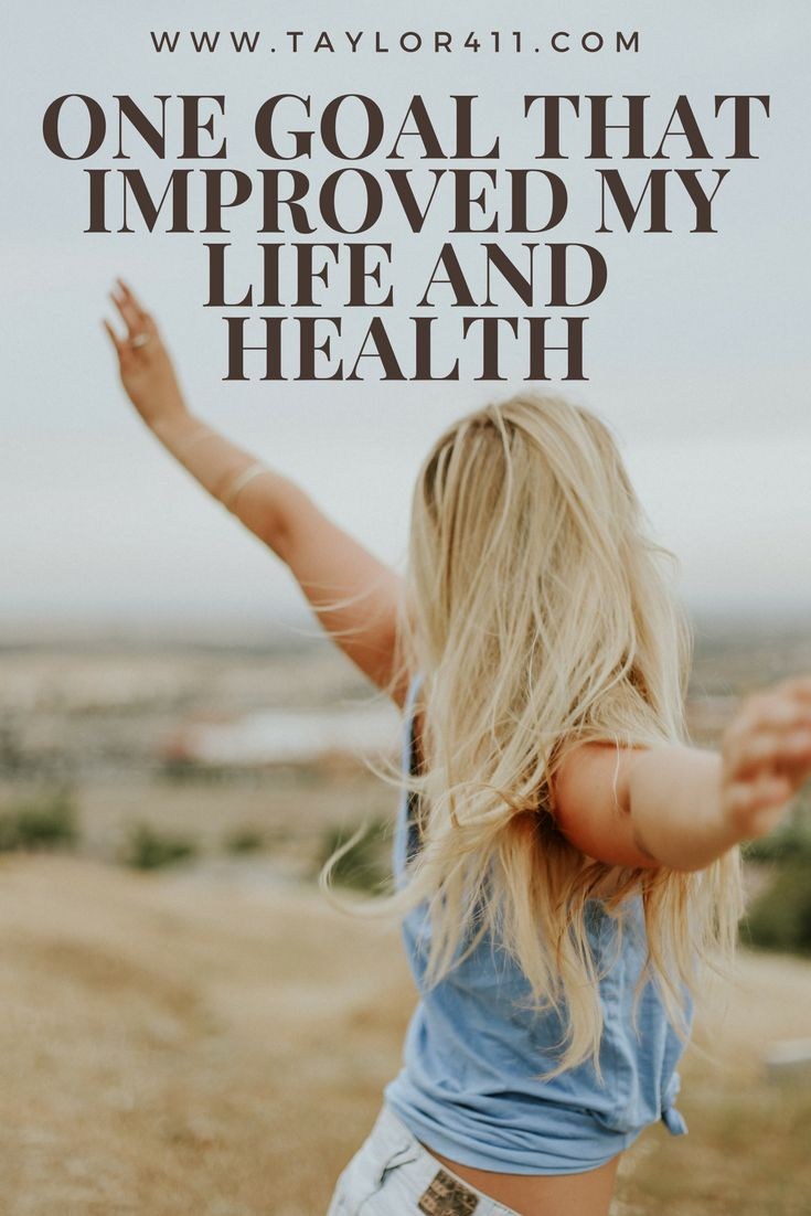 One Goal That Improved My Life and Health